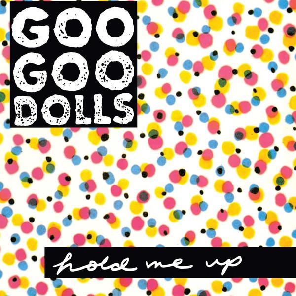 Виниловая пластинка Goo Goo Dolls - Hold Me Up