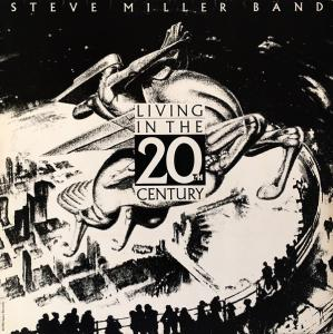 Виниловая пластинка Steve Miller Band, Living In The 20th Century