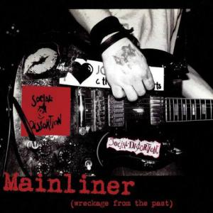 Виниловая пластинка Social Distortion, Mainliner (Wreckage From The Past)