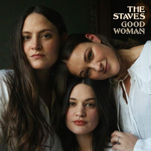 Виниловая пластинка The Staves  – Good Woman( Black Vinyl)
